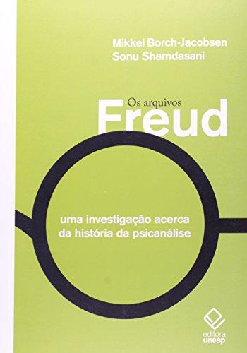 Arquivos Freud, Os, livro de Mikkel Borch - Jacobsen