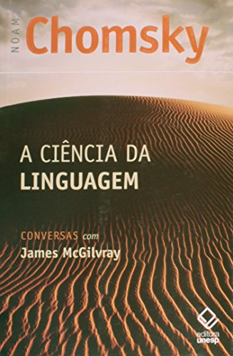 A Ciência da linguagem - Conversas com James McGilvray, livro de Noam Chomsky