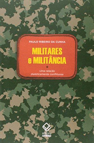 Militares e militância - Uma relação dialeticamente conflituosa, livro de Paulo Ribeiro da Cunha