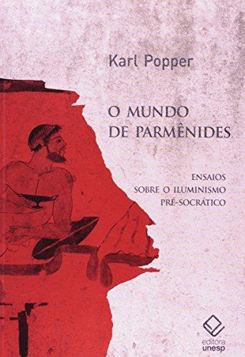 Mundo de Parmênides, O: Ensaios Sobre o Iluminismo Pré-socrático, livro de Karl Popper
