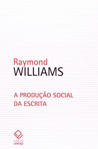 A Produção social da escrita, livro de Raymond Williams