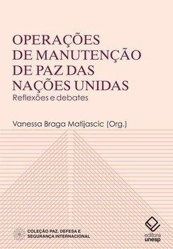 Operações de manutenção de paz das Nações Unidas. Reflexões e debates, livro de Vanessa Braga Matijascic