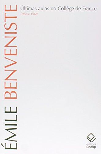 Últimas Aulas: No College de France ( 1968 - 1969 ), livro de Émile Benveniste
