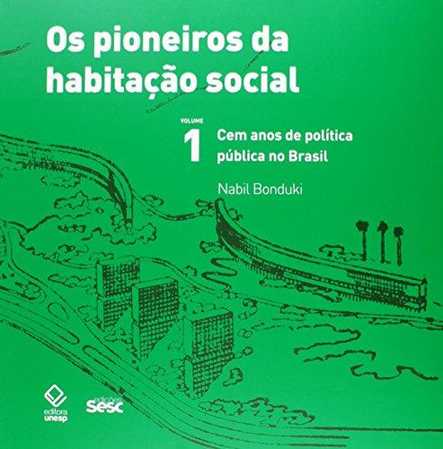 Pioneiros da habitação social - Vol. 1 Cem anos de política pública no Brasil, livro de Nabil Bonduki