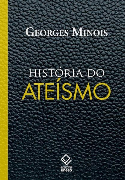 História do Ateísmo, livro de Georges Minois