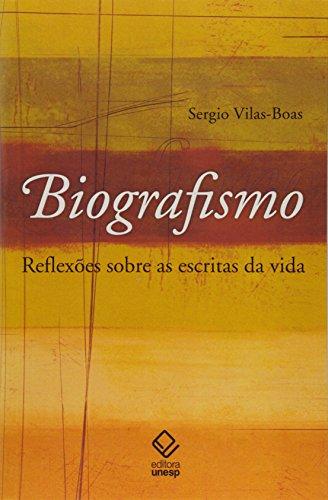 Biografismo: Reflexões Sobre as Escritas da Vida, livro de Sergio Vilas-Boas