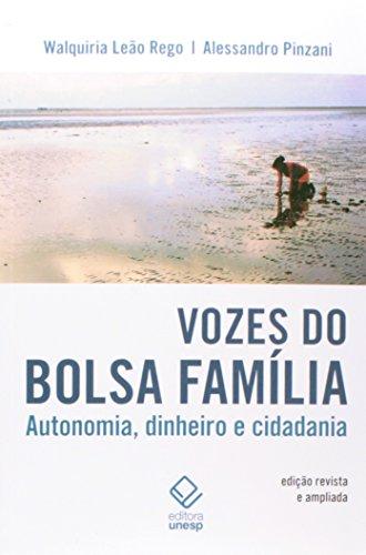 Vozes do Bolsa Família - Autonomia, dinheiro e cidadania, livro de Alessandro Pinzani, Walquiria Domingues Leão Rego