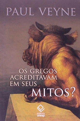 Gregos Acreditavam em Seus Mitos, Os?: Ensaio Sobre a Imaginação Constituinte, livro de Paul Veyne