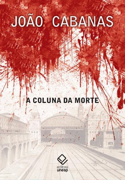 A Coluna da morte - Sob o comando do tenente Cabanas, livro de João Cabanas