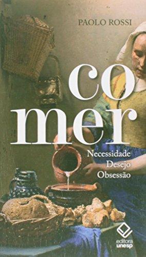 Comer - Necessidade, desejo, obsessão, livro de Paolo Rossi
