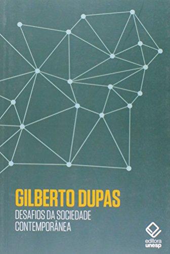 Desafios da Sociedade Contemporânea, livro de Gilberto Dupas