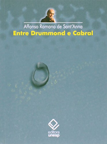 Entre Drummond e Cabral, livro de Affonso Romano de Sant