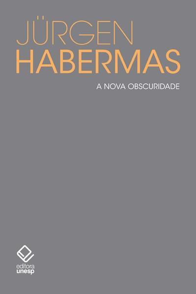 A Nova obscuridade, livro de Jürgen Habermas
