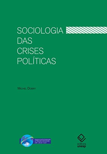 Sociologia das crises políticas - A dinâmica das mobilizações multissetoriais, livro de Michel Dobry