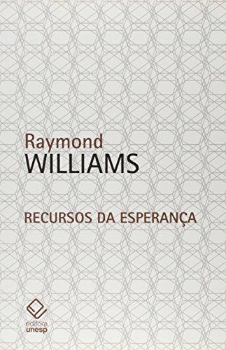 Recursos da esperança - Cultura, Democracia, Socialismo, livro de Raymond Williams