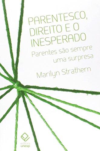 Parentesco, direito e o inesperado - Parentes são sempre uma surpresa, livro de Marilyn Strathern