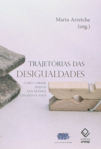 Trajetórias das desigualdades, livro de Marta Arretche (org.)