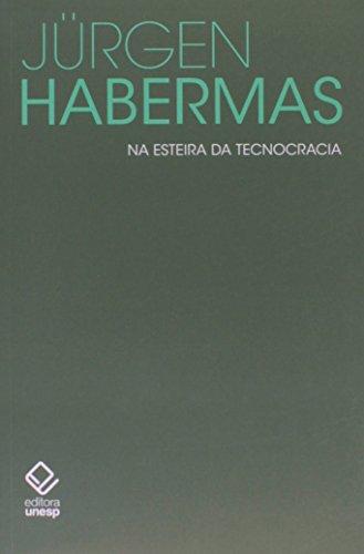 Na esteira da tecnocracia - Pequenos escritos políticos XII, livro de Jürgen Habermas