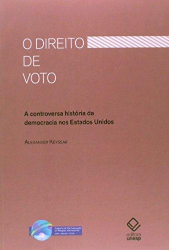 O Direito de voto - A controversa história da democracia nos Estados Unidos, livro de Alexander Keyssar