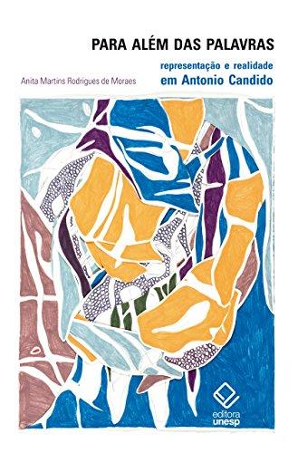 Para além das palavras - Representação e realidade em Antonio Candido, livro de Anita Martins Rodrigues de Moraes