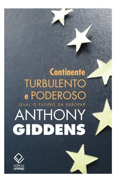 Continente turbulento e poderoso - Qual o futuro da Europa?, livro de Anthony Giddens
