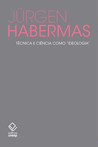 """Técnica e ciência como """"ideologia"""", livro de Jürgen Habermas"""