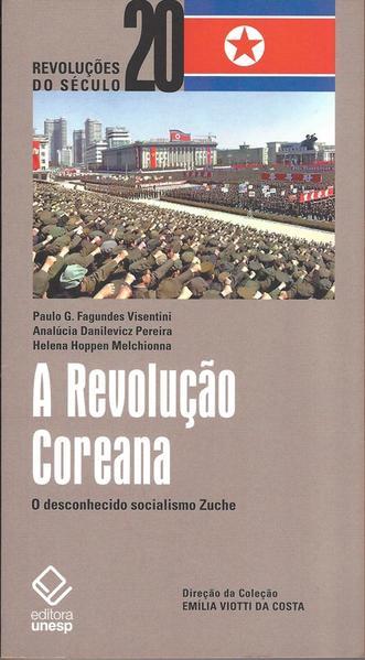 A Revolução Coreana, livro de Helena Hoppen Melchionna, Analúcia Danilevicz Pereira, Paulo Fagundes Visentini