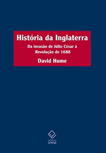 História da Inglaterra - Da invasão de Júlio César à Revolução de 1688, livro de David Hume