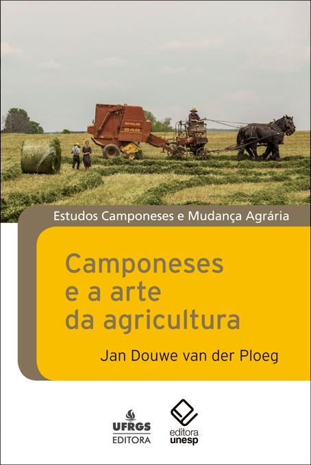 Camponeses e a Arte da Agricultura, livro de Jan Douwe van der Ploeg