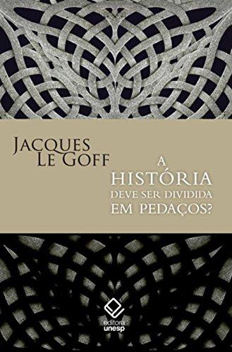 A História deve ser dividida em pedaços?, livro de Jacques Le Goff