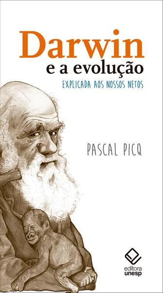 Darwin e a evolução explicada aos nossos netos, livro de Pascal Picq