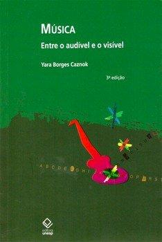 Música: entre o audível e o visível, livro de Yara Borges Caznok
