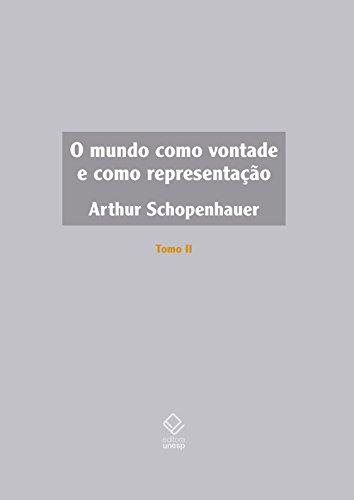 O Mundo como vontade e como representação - Tomo II, livro de Arthur Schopenhauer