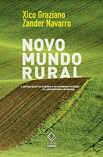 Novo mundo rural - A antiga questão agrária e os caminhos futuros da agropecuária no Brasil, livro de Xico Graziano, Zander Navarro