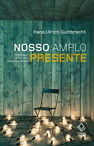 Nosso amplo presente, livro de Hans Ulrich Gumbrecht