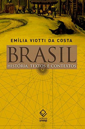 Brasil - História, textos e contextos, livro de Emilia Viotti Da Costa