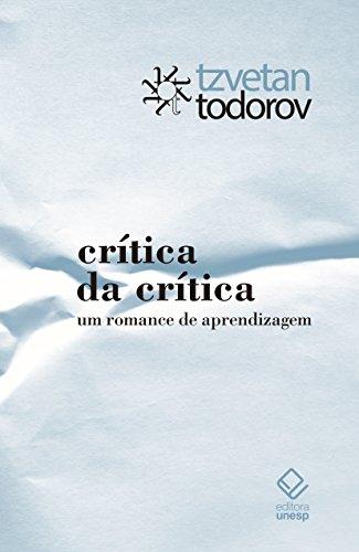 Crítica da crítica - Um romance de aprendizagem, livro de Tzvetan Todorov