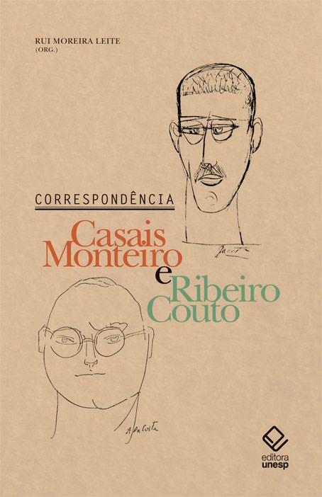 Correspondência - Casais Monteiro e Ribeiro Couto, livro de Adolfo Casais Monteiro, Ribeiro Couto, Rui Moreira Leite (org.)