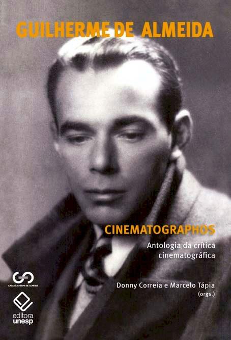 Cinematographos - Antologia da crítica cinematográfica, livro de Guilherme de Almeida