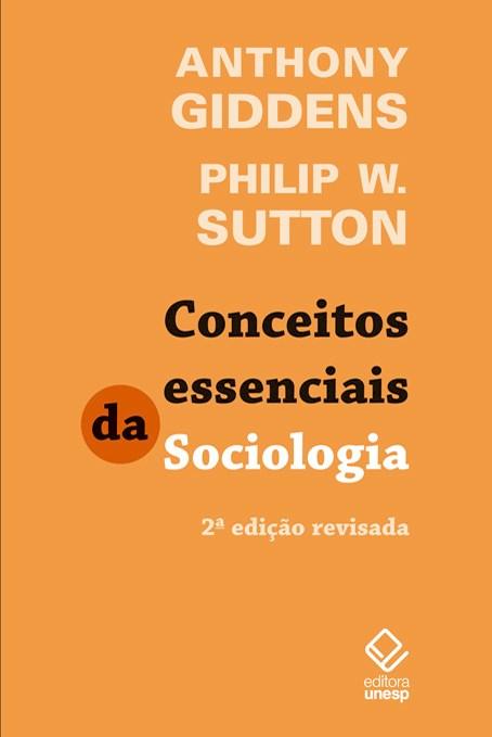 Conceitos essenciais da Sociologia , livro de Anthony Giddens, Philip W. Sutton