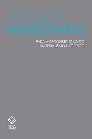 Para a reconstrução do materialismo histórico, livro de Jürgen Habermas