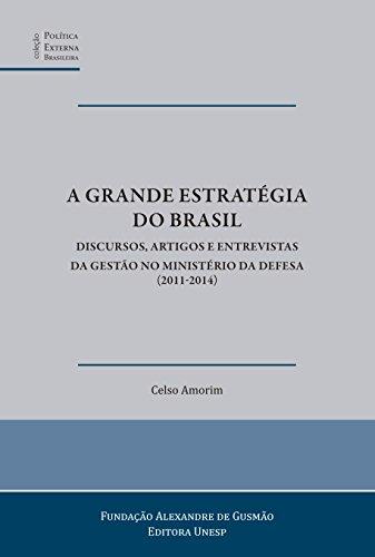 A Grande Estratégia do Brasil, livro de Celso Amorim
