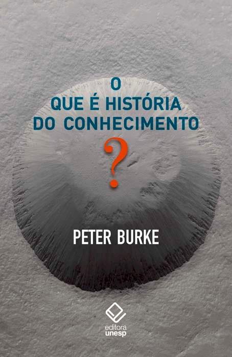 O que é história do conhecimento?, livro de Peter Burke