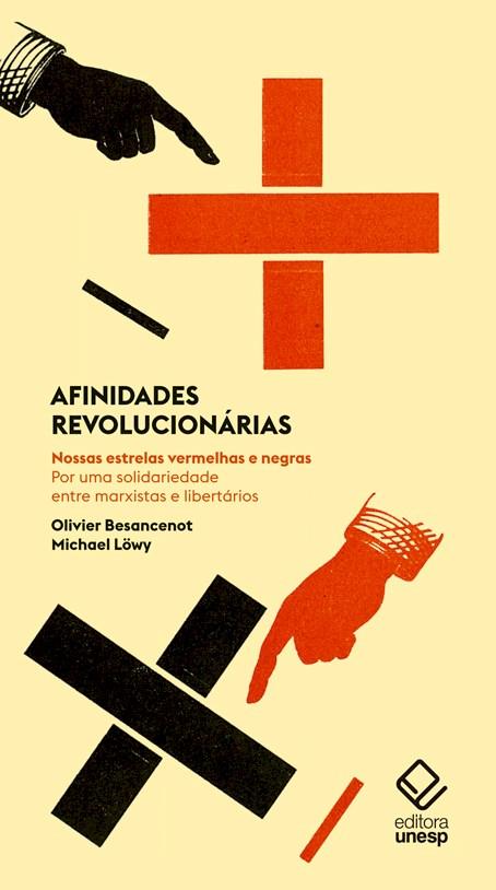 Afinidades revolucionárias -  Nossas estrelas vermelhas e negras. Por uma solidariedade entre marxistas e libertários , livro de Olivier Besancenot, Michael Löwy