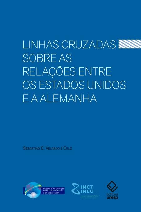 Linhas cruzadas sobre as relações entre os Estados Unidos e a Alemanha, livro de Sebastião Carlos Velasco e Cruz