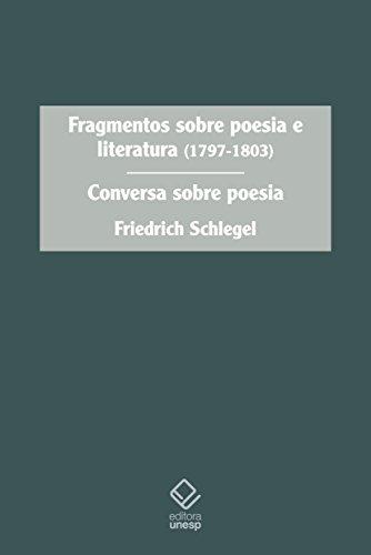 Fragmentos Sobre Poesia e Literatura. 1797-1803. Conversa Sobre Poesia, livro de Friedrich Schlegel