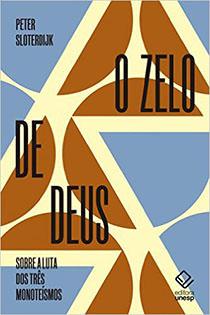 O zelo de deus - Sobre a luta dos três monoteísmos, livro de Peter Sloterdijk