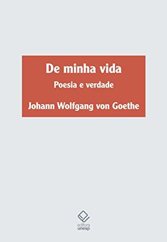 De Minha Vida. Poesia e Verdade, livro de Goethe Johann Wolfgang Von