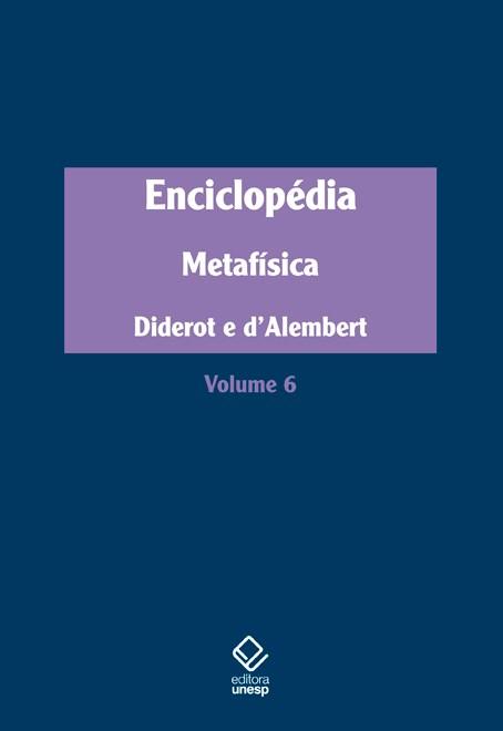 Enciclopédia. Métafísica - Vol. 6, livro de Denis Diderot, Jean le Rond d
