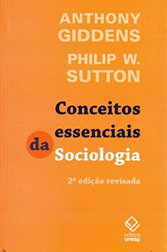 Conceitos essenciais da Sociologia, livro de Anthony Giddens, Philip W. Sutton